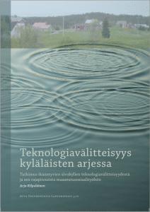 """Lue tai lataa """"Teknologiavälitteisyys kyläläisten arjessa"""" tästä!"""